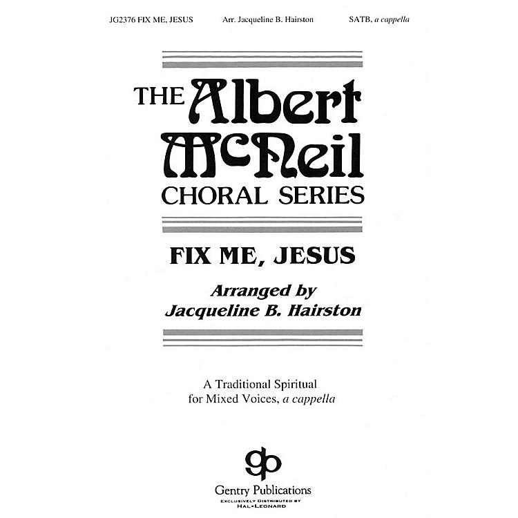 Gentry PublicationsFix Me Jesus SATB DV A Cappella arranged by Jacqueline Hairston