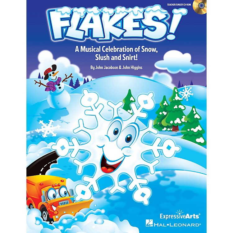 Hal Leonard Flakes! (Musical Celebration of Snow, Slush and Snirt!) TEACHER/SINGER CD-ROM Composed by John Jacobson