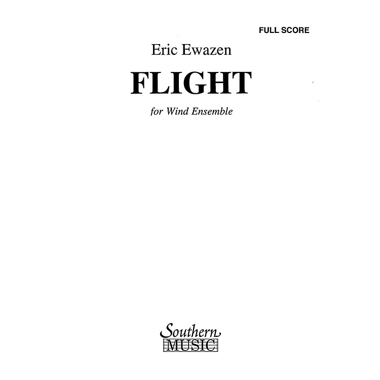 SouthernFlight (Band/Concert Band Music) Concert Band Level 5 Composed by Eric Ewazen