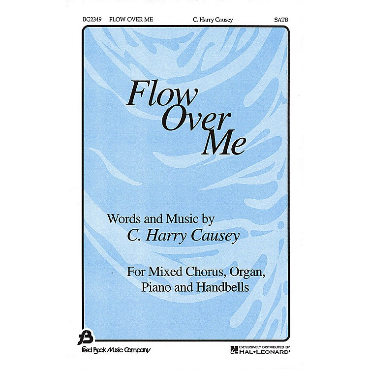 Fred Bock MusicFlow Over Me SATB composed by C. Harry Causey
