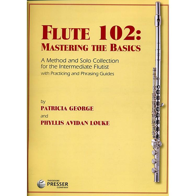 Theodore PresserFlute 102: Mastering the Basics