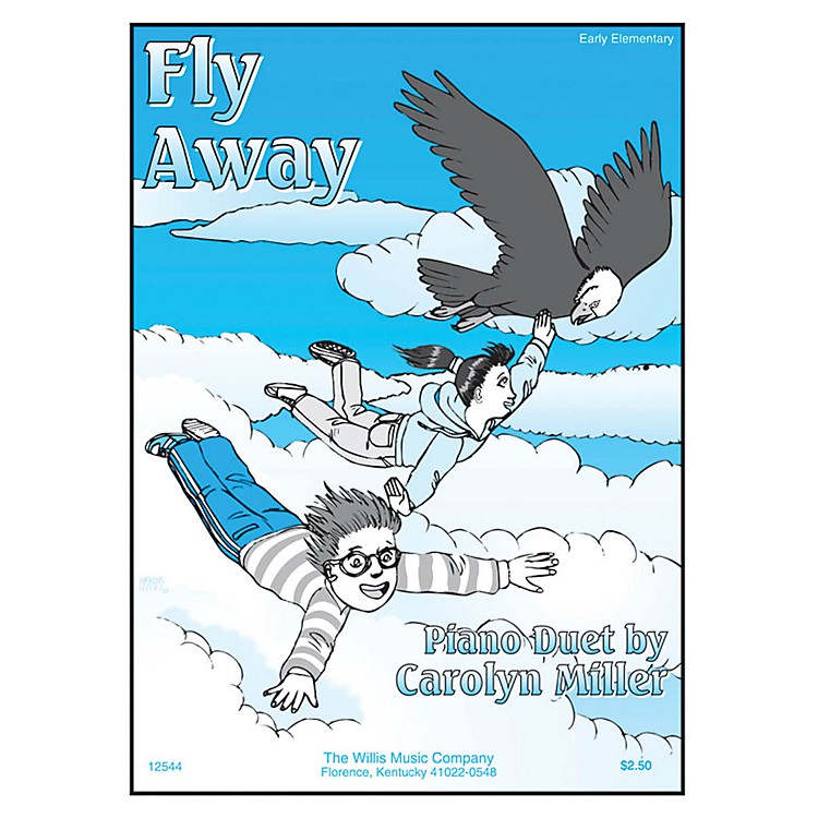 Willis MusicFly Away (Early Elem Level) Willis Series by Carolyn Miller