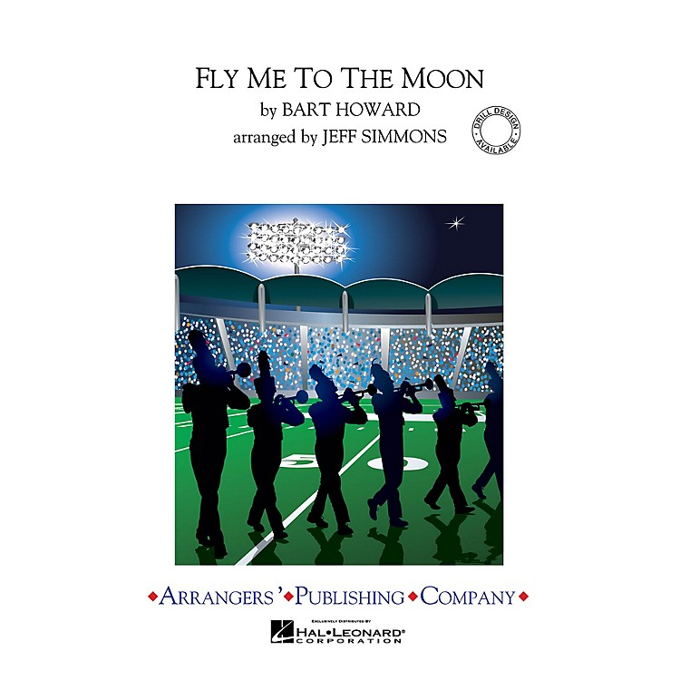 ArrangersFly Me to the Moon Marching Band Level 3 Arranged by Jeff Simmons