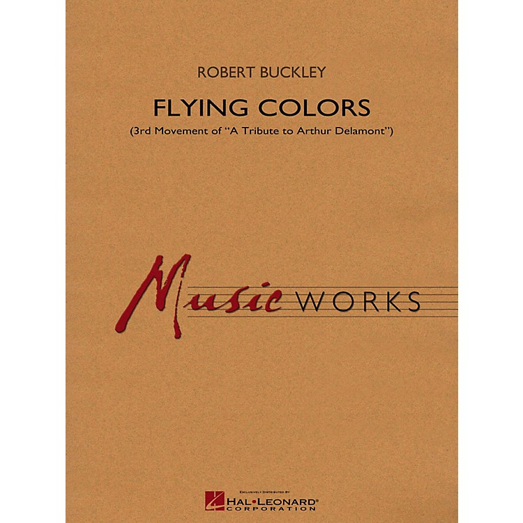 Hal Leonard Flying Colors (3rd Mvt Of  A Tribute To Arthur Delamont) Concert Band Level 4