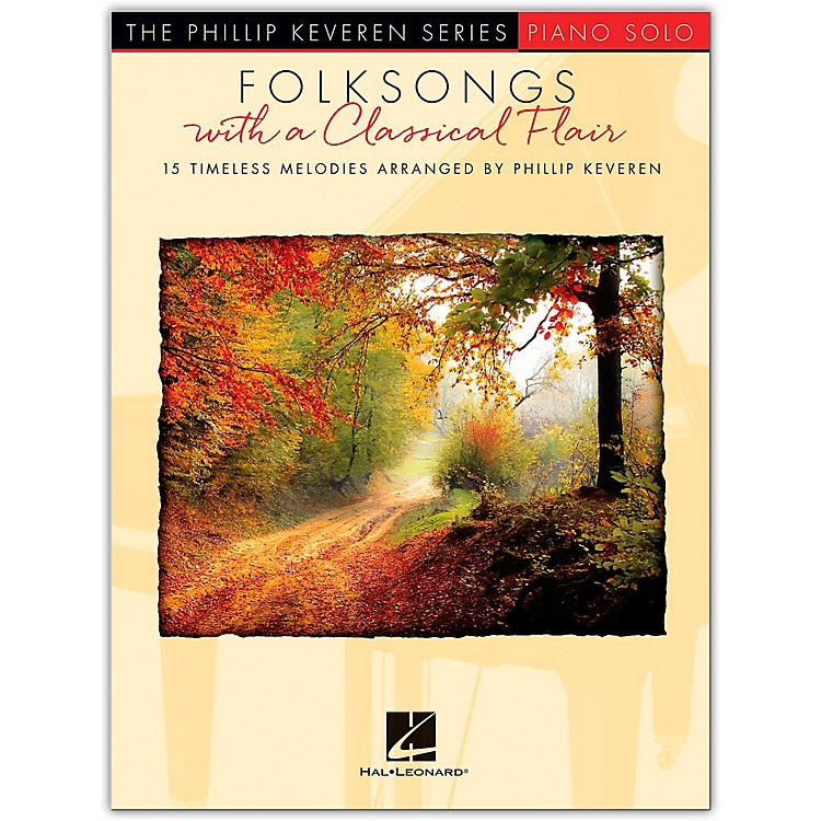Hal LeonardFolksongs with a Classical Flair - 15 Timeless Melodies Arranged by Phillip Keveren for Piano Solo