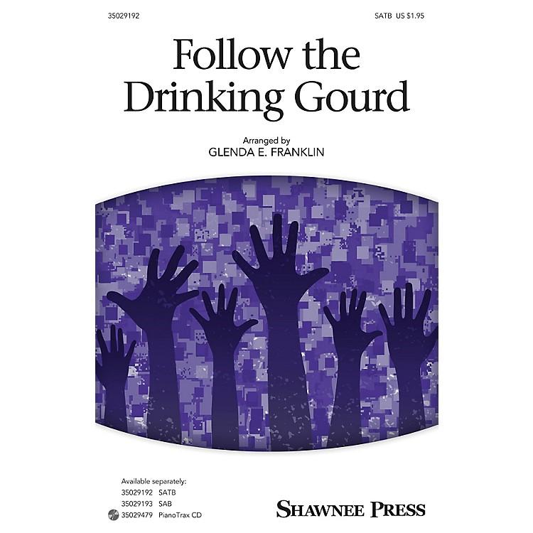 Shawnee PressFollow the Drinking Gourd SATB arranged by Glenda E. Franklin