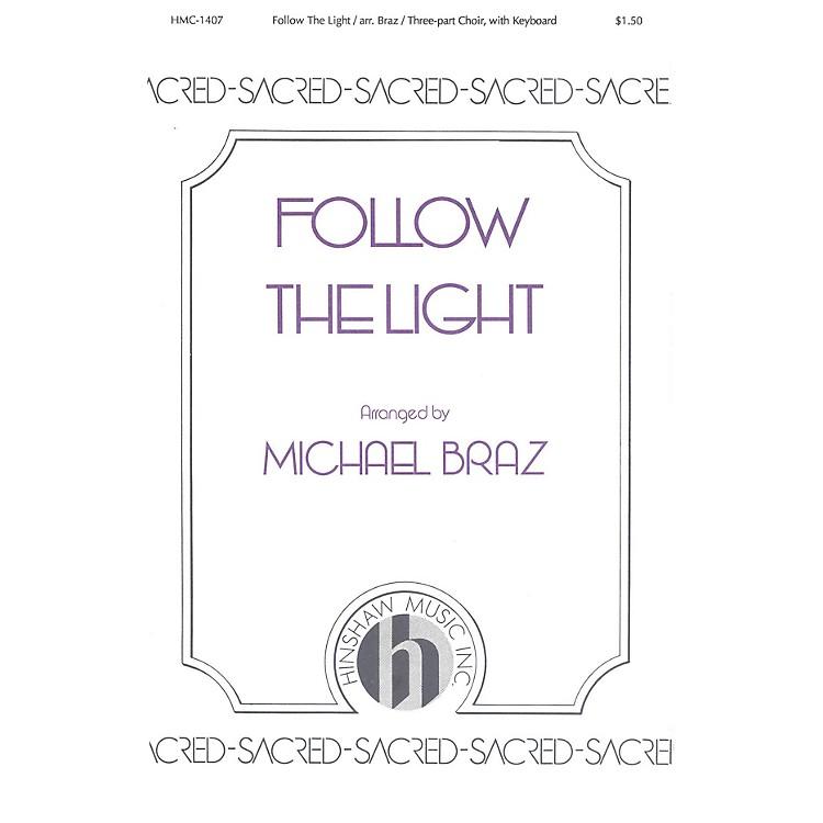 Hinshaw MusicFollow the Light 3 Part arranged by Michael Braz