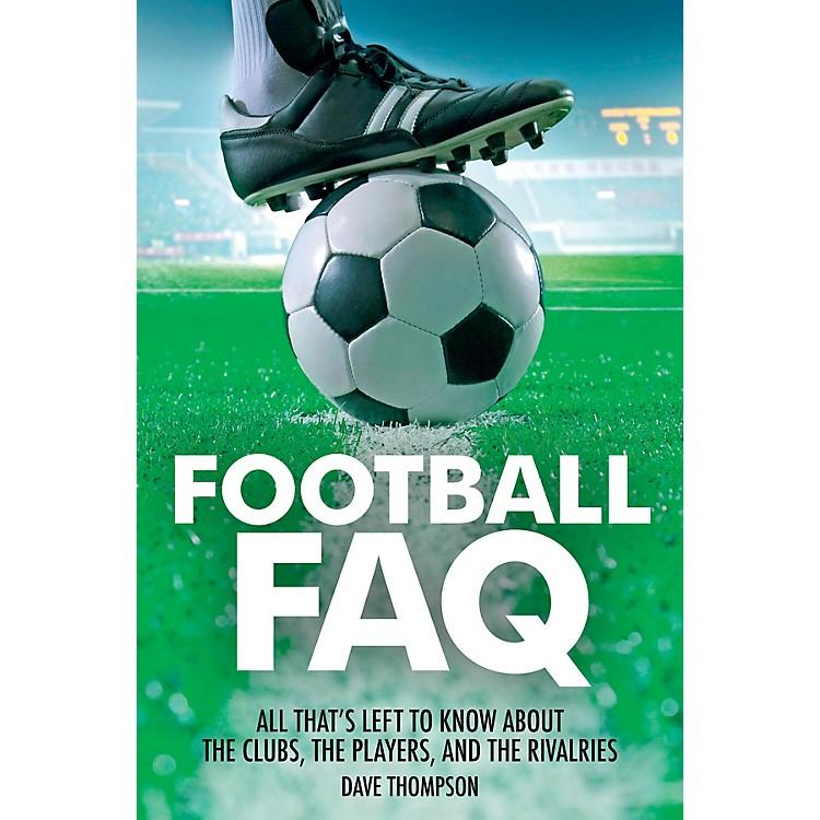 Backbeat BooksFootball FAQ FAQ Pop Culture Series Softcover Written by Dave Thompson