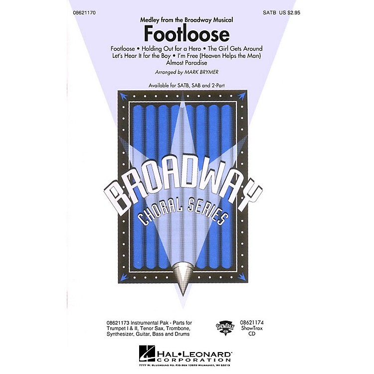 Hal Leonard Footloose (Medley from the Broadway Musical) SAB Arranged by Mark Brymer