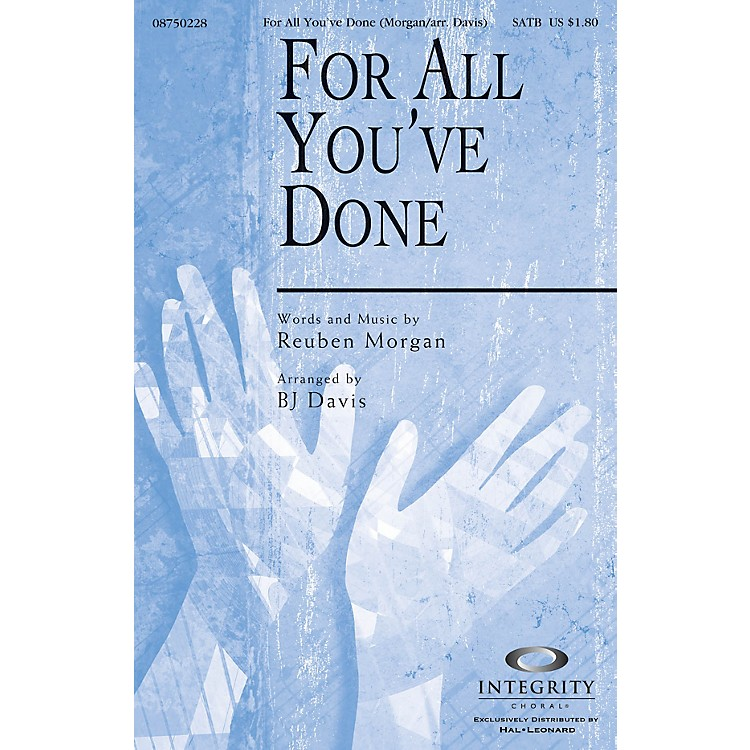 Integrity ChoralFor All You've Done CD ACCOMP Arranged by BJ Davis