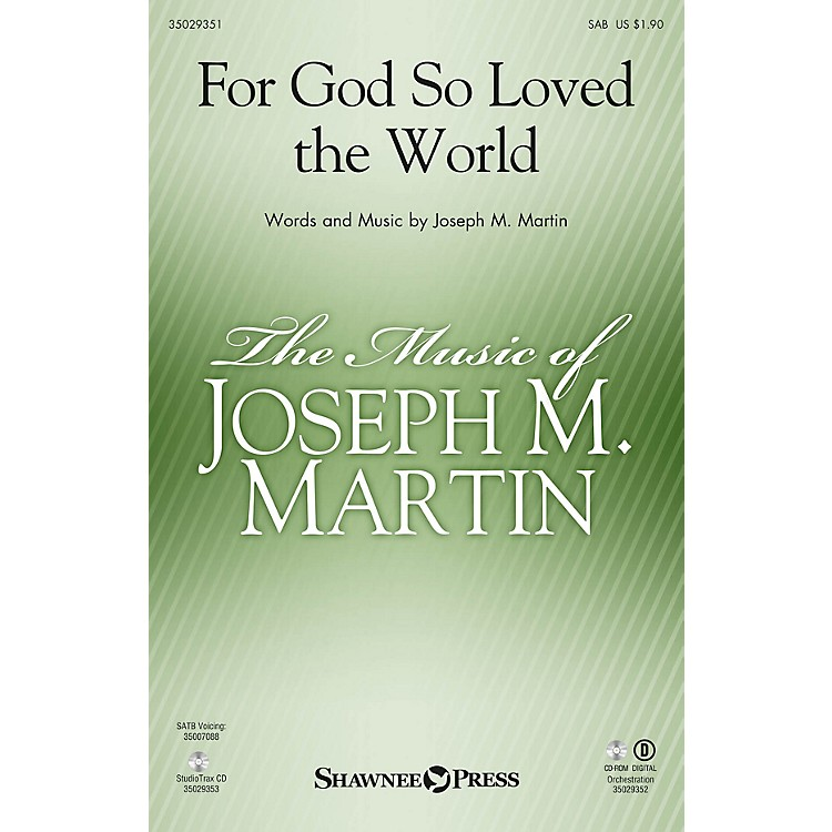 Shawnee Press For God So Loved the World (Based on John 3:16)  StudioTrax CD Studiotrax CD Composed by Joseph M. Martin