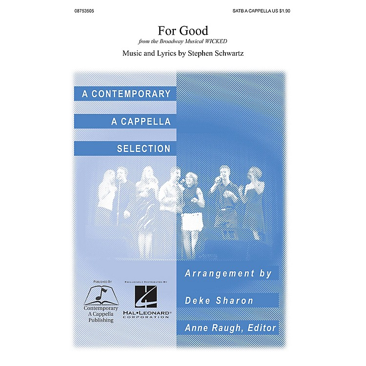 Contemporary A Cappella PublishingFor Good (from Wicked) SATB a cappella arranged by Deke Sharon