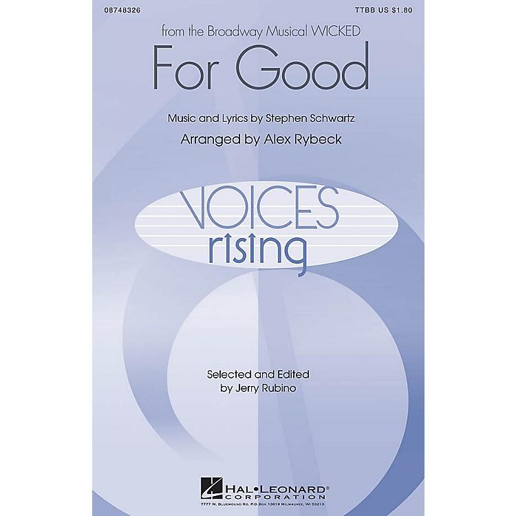 Hal LeonardFor Good (from Wicked) TTBB arranged by Alex Rybeck