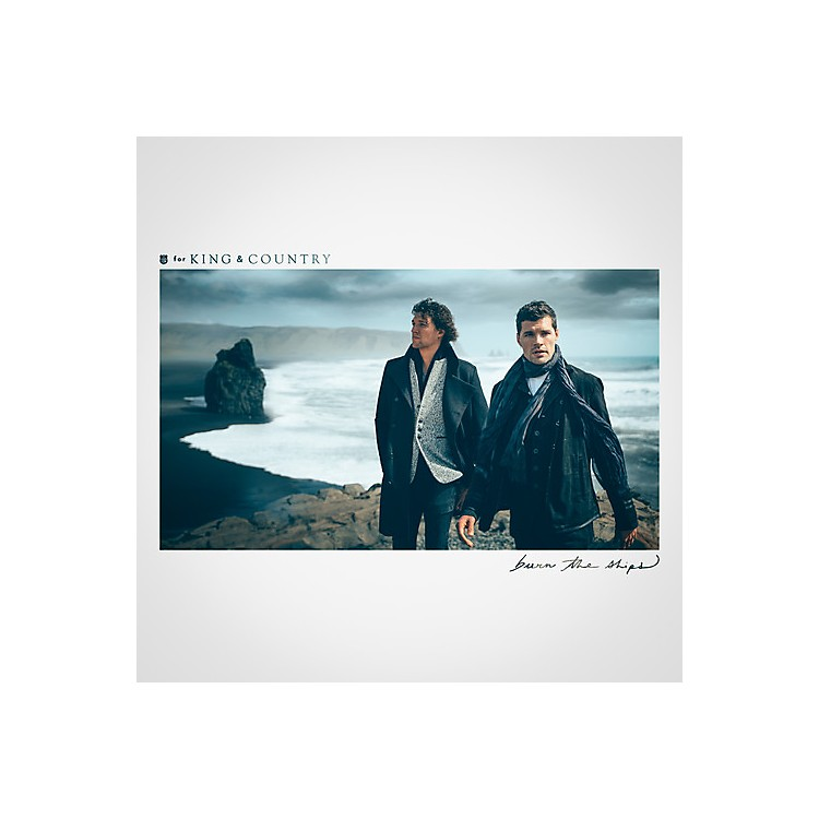 Alliance For King & Country - Burn The Ships