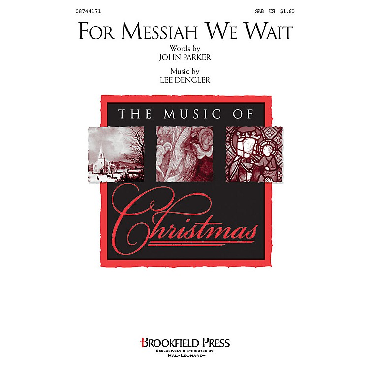 Brookfield For Messiah We Wait SAB composed by John Parker