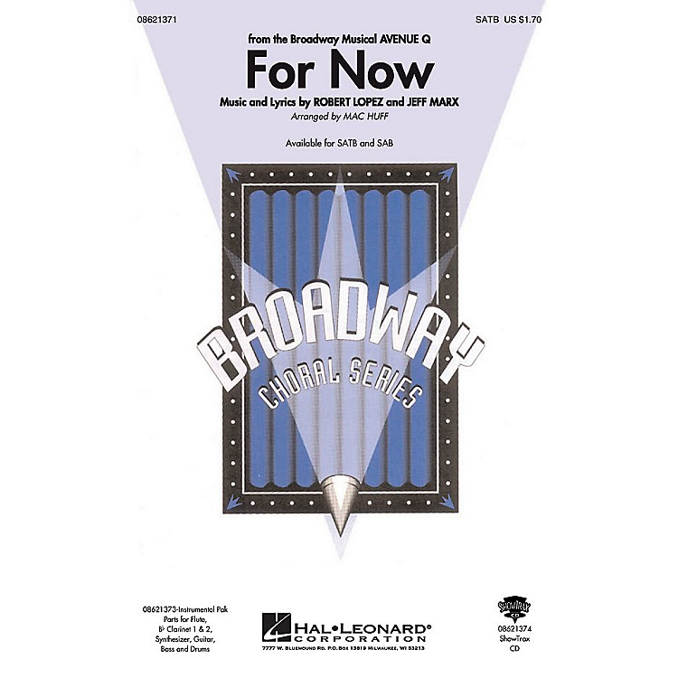 Hal LeonardFor Now (from Avenue Q) ShowTrax CD Arranged by Mac Huff