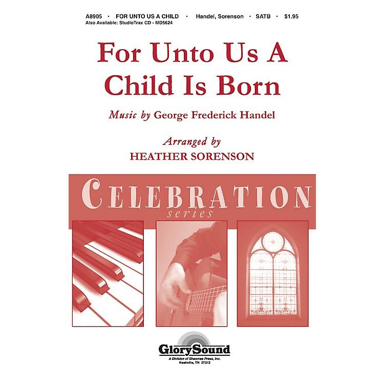 Shawnee PressFor Unto Us a Child is Born (Shawnee Press Celebration Series) Studiotrax CD Composed by Heather Sorenson