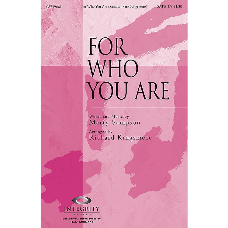 Integrity ChoralFor Who You Are SATB Arranged by Richard Kingsmore