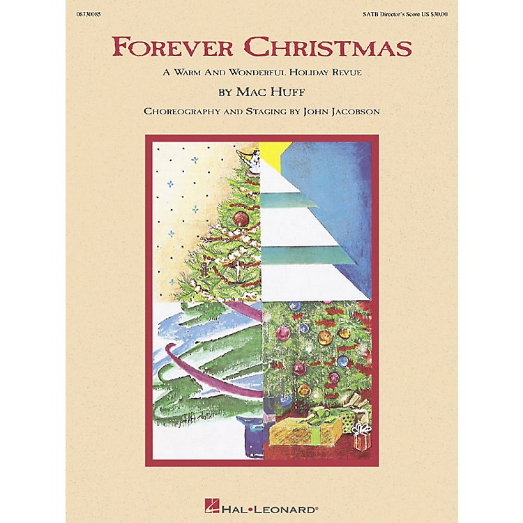 Hal LeonardForever Christmas (Holiday Revue) SATB Score arranged by Mac Huff
