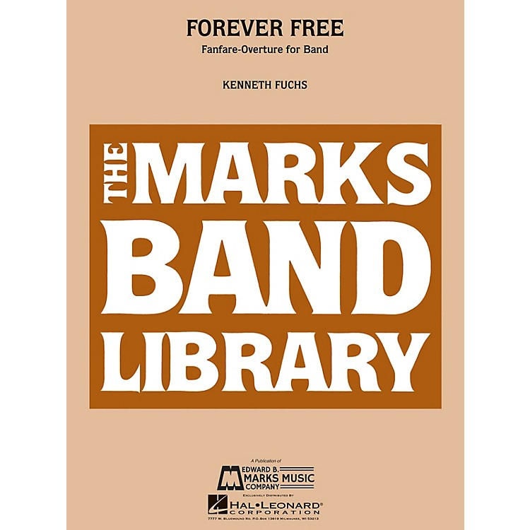 Edward B. Marks Music Company Forever Free (Fanfare-Overture for Band) Concert Band Level 4 Composed by Kenneth Fuchs