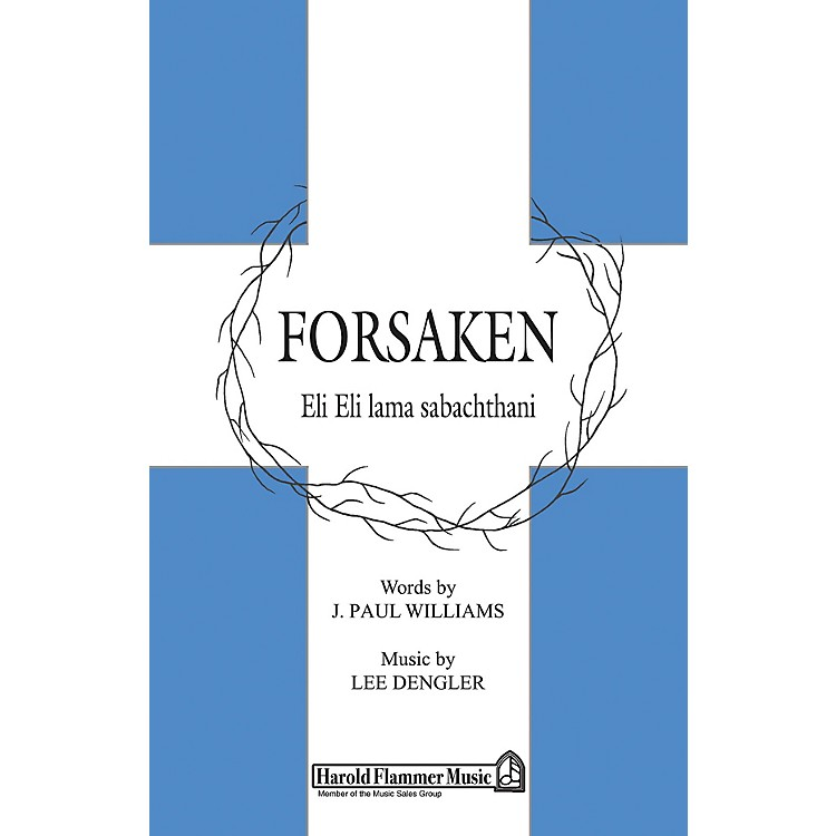 Shawnee Press Forsaken SATB composed by J. Paul Williams