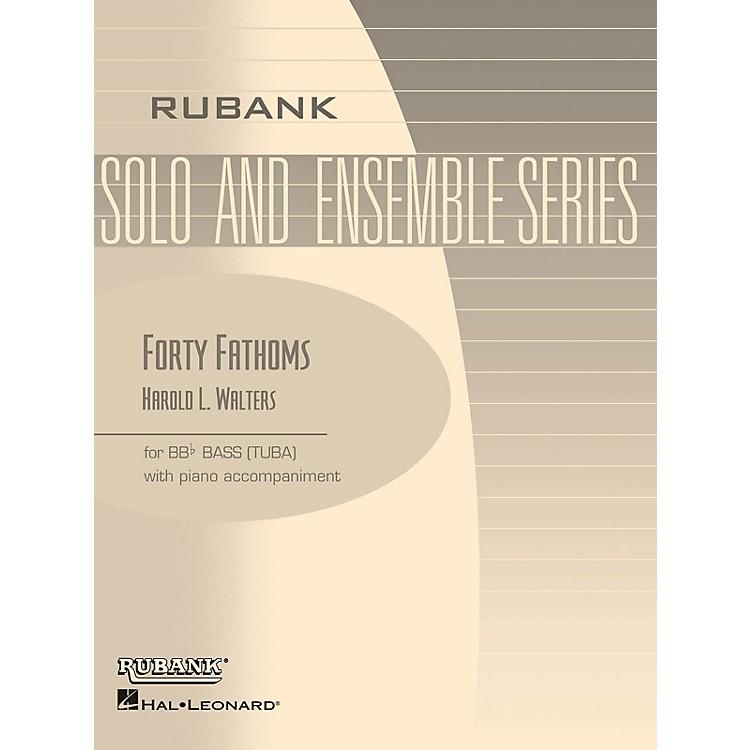 Rubank PublicationsForty Fathoms (Tuba Solo in C (B.C.) with Piano - Grade 2.5) Rubank Solo/Ensemble Sheet Series Softcover