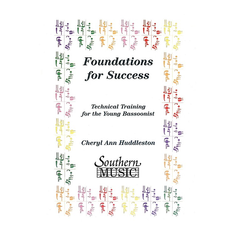 SouthernFoundations for Success (Bassoon) Southern Music Series by Cheryl Huddleston
