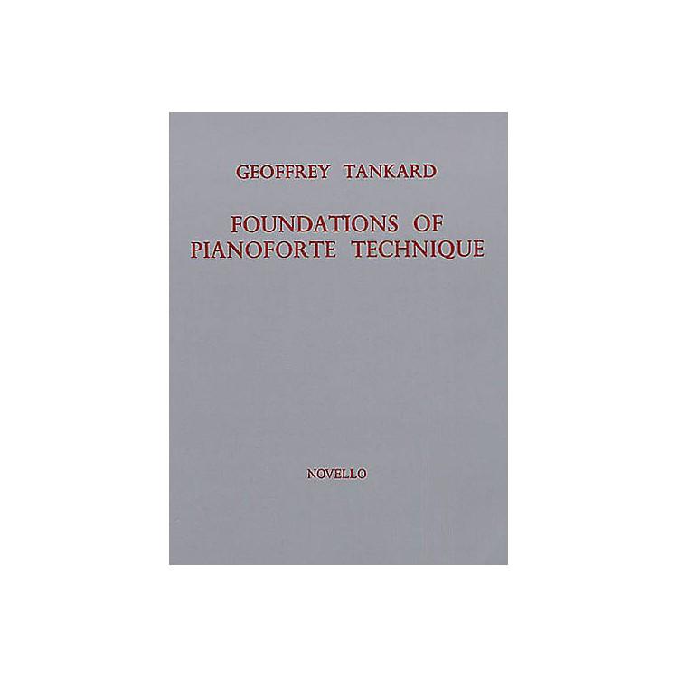 NovelloFoundations of Pianoforte Technique Music Sales America Series Written by Geoffrey Tankard