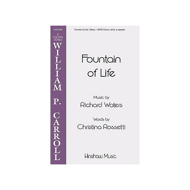 Hinshaw MusicFountain of Life SSAATTBB composed by Richard Waters