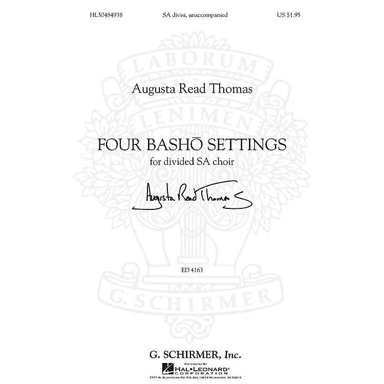 G. SchirmerFour Basho Settings composed by Augusta Read Thomas