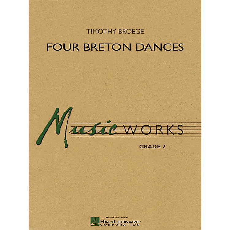 Hal Leonard Four Breton Dances Concert Band Level 2 Composed by Timothy Broege
