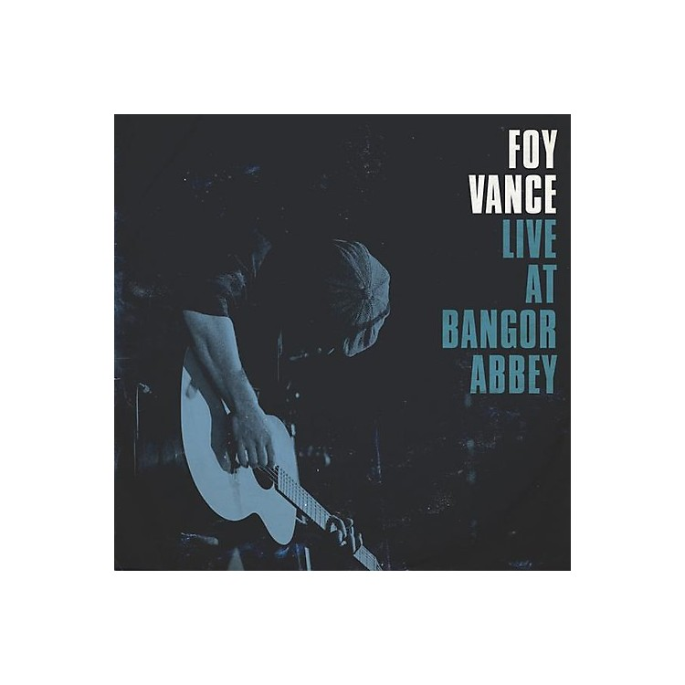 Alliance Foy Vance - Live at Bangor Abbey