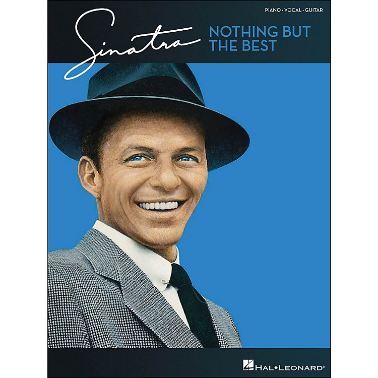 Hal LeonardFrank Sinatra Nothing But The Best arranged for piano, vocal, and guitar (P/V/G)