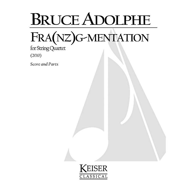 Lauren Keiser Music PublishingFra(nz)g-mentation (String Quartet) LKM Music Series Composed by Bruce Adolphe