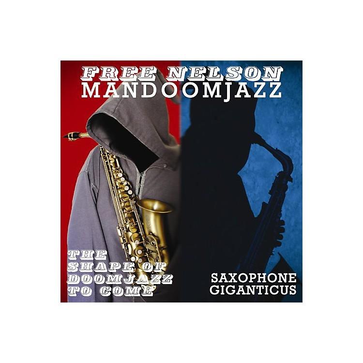 AllianceFree Nelson Mandoomjazz - Shape of Doomjazz to Come & Saxophone Giganticus