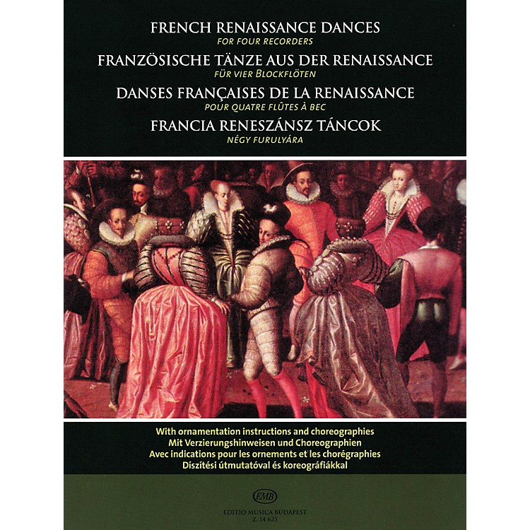 Editio Musica Budapest French Renaissance Dances (for Four Recorders) EMB Series