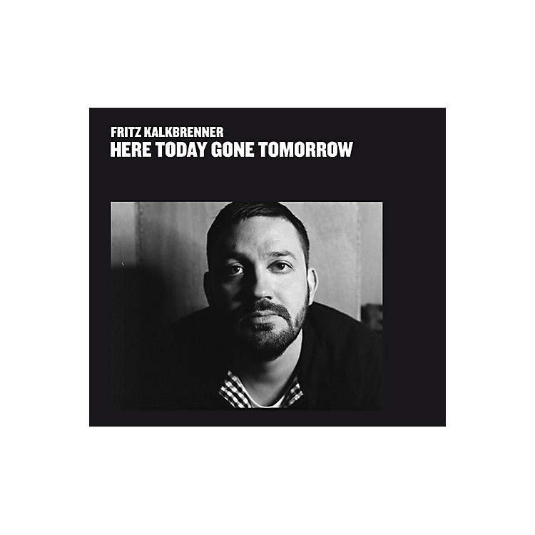 Alliance Fritz Kalkbrenner - Here Today Gone Tomorrow