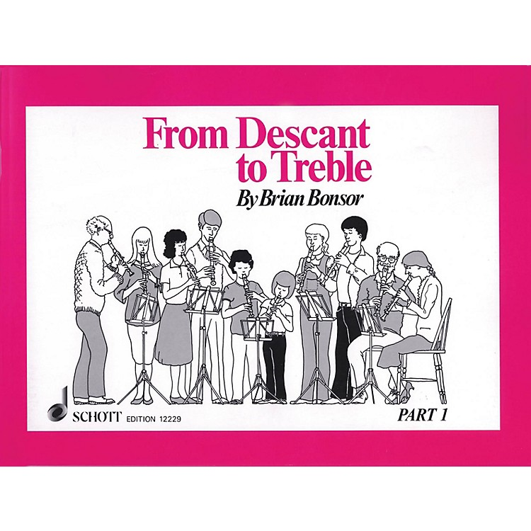 Schott From Descant to Treble - Part 1 (for Treble Recorder) Schott Series Softcover