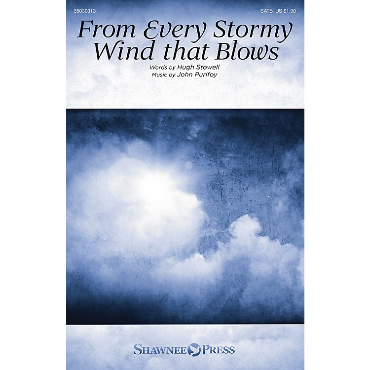Shawnee PressFrom Every Stormy Wind that Blows SATB composed by John Purifoy
