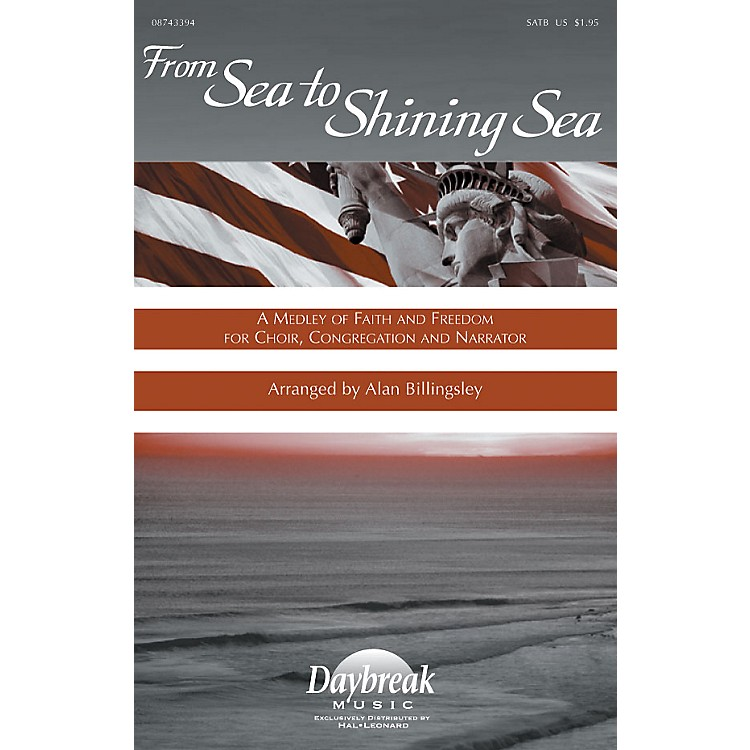 Hal Leonard From Sea to Shining Sea (A Medley of Faith and Freedom for Choir) SATB arranged by Alan Billingsley