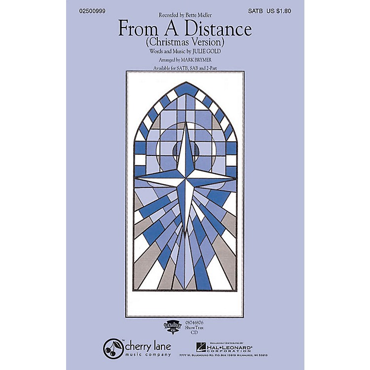 Cherry LaneFrom a Distance (Christmas Version) SATB by Bette Midler arranged by Mark Brymer