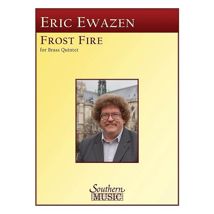 SouthernFrost Fire (Frostfire) (Brass Quintet) Southern Music Series by Eric Ewazen