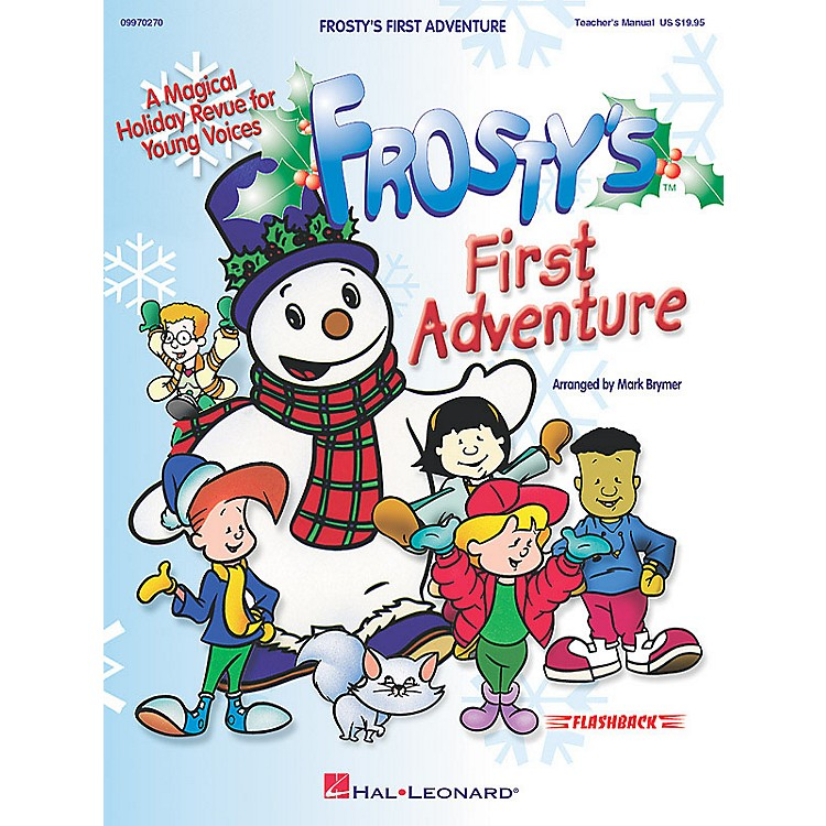Hal LeonardFrosty's First Adventure (Performance/Accompaniment CD) ShowTrax CD Arranged by Mark Brymer