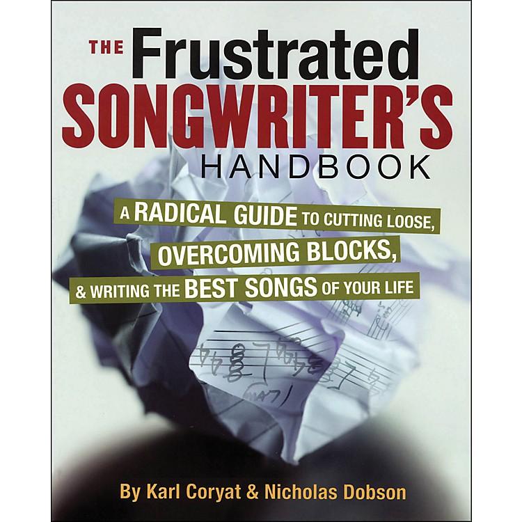 Backbeat BooksFrustrated Songwriter's Handbook