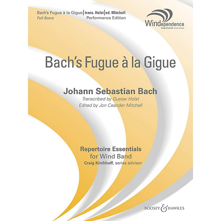 Boosey and HawkesFugue a la Gigue Concert Band Level 5 Composed by Johann Sebastian Bach Arranged by Gustav Holst