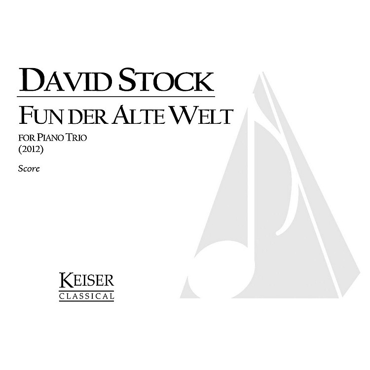 Lauren Keiser Music Publishing Fun Der Alte Welt (From the Old World) - Piano Trio Full Score LKM Music Series Softcover by David Stock