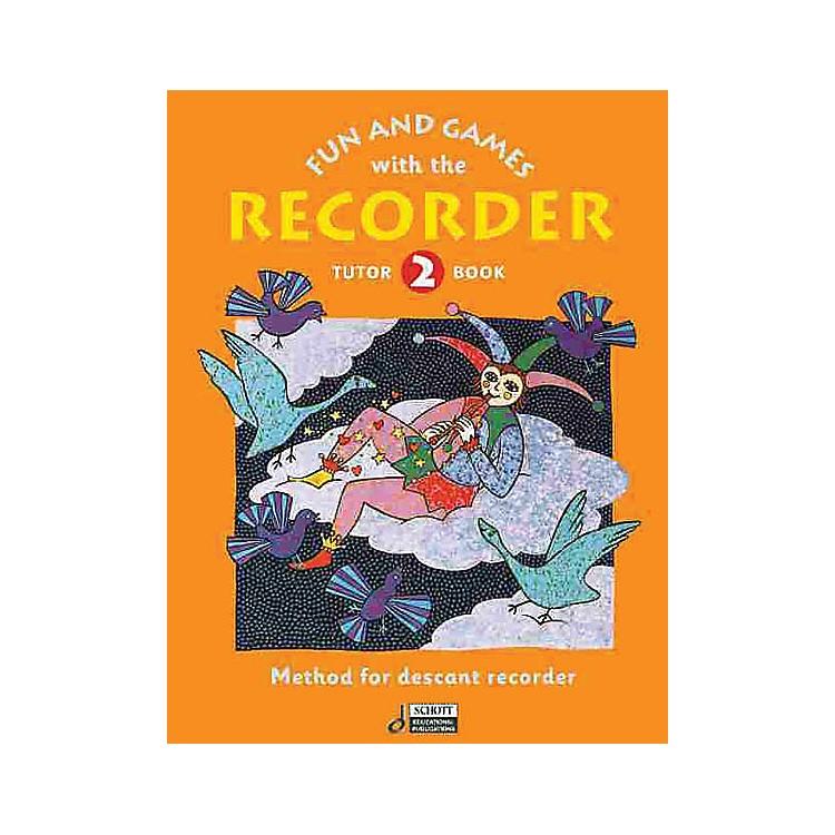 SchottFun and Games with the Recorder (Descant Tune Book 2) Schott Series by Gerhard Engel