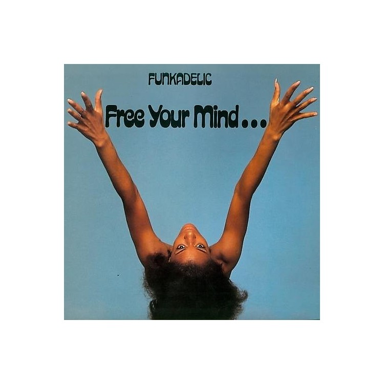 AllianceFunkadelic - Free Your Mind... And Your Ass Will Follow