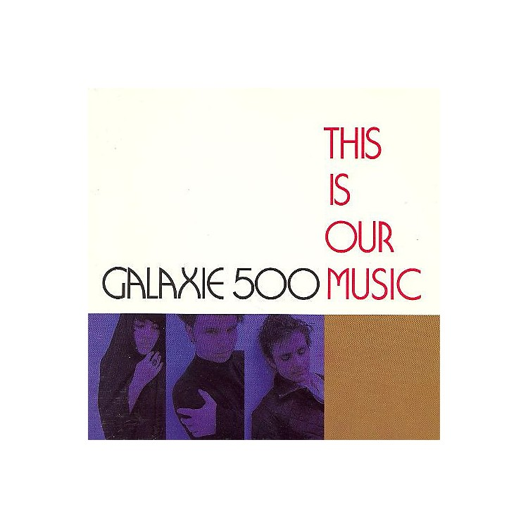 Alliance Galaxie 500 - This Is Our Music