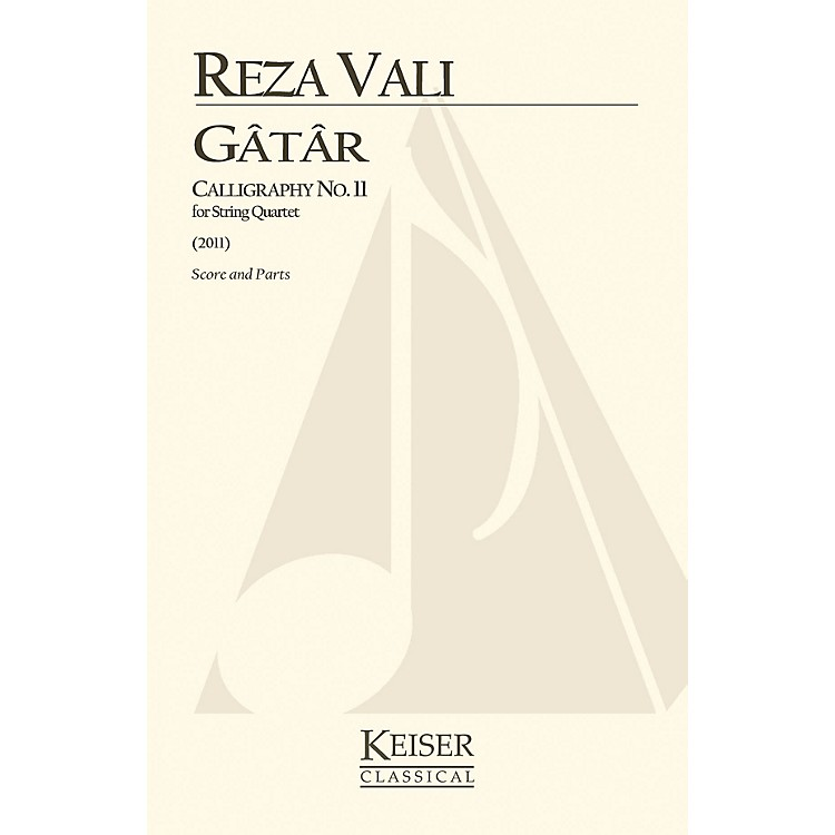 Lauren Keiser Music PublishingGatar: Calligraphy No. 11 for String Quartet (Score and Parts) LKM Music Series Composed by Reza Vali